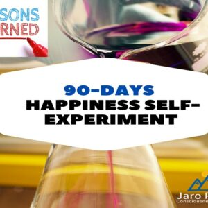 90 Days Happiness self-experiment – Lessons Learned